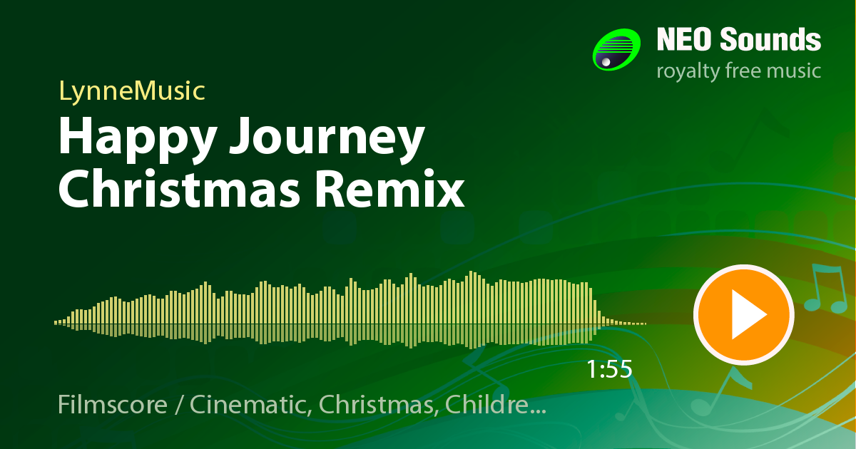 Christmas Remix.Happy Journey Christmas Remix By Lynnemusic At Neosounds