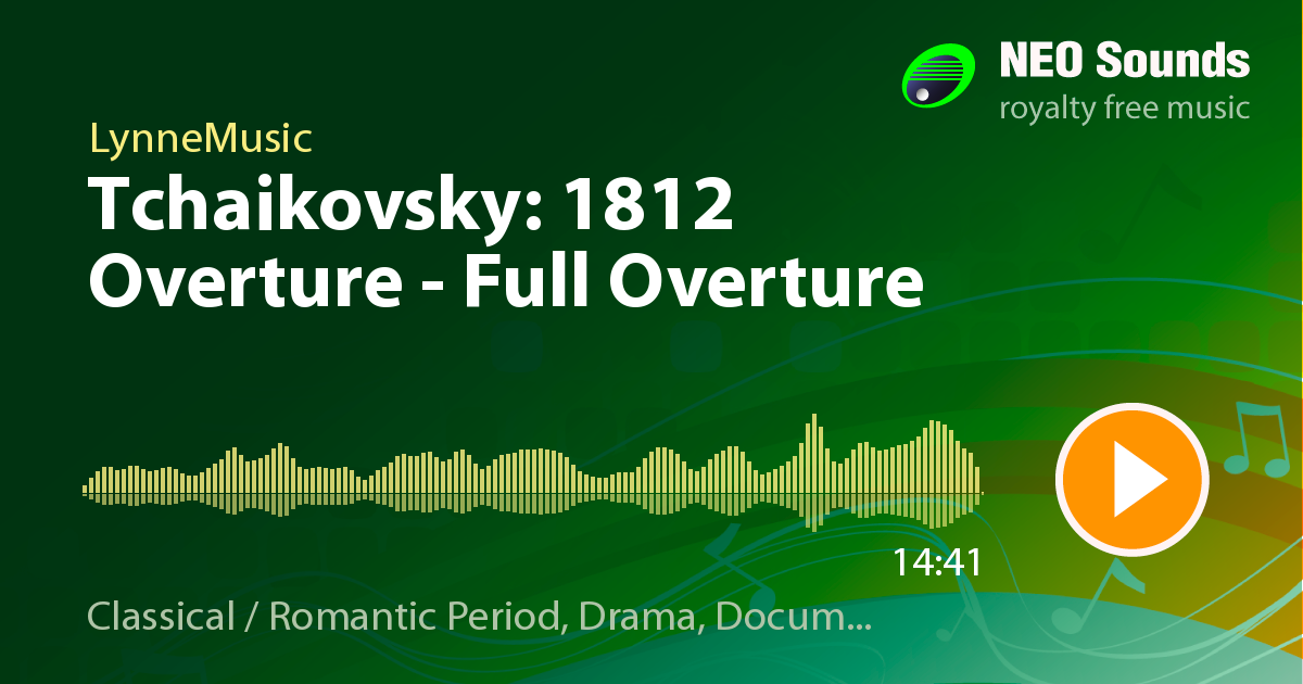 Tchaikovsky 1812 Overture - Full Overture by LynneMusic at NeoSounds