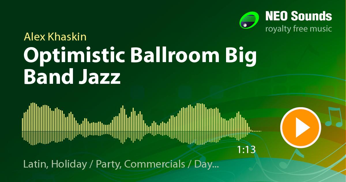 Optimistic Ballroom Big Band Jazz by Alex Khaskin